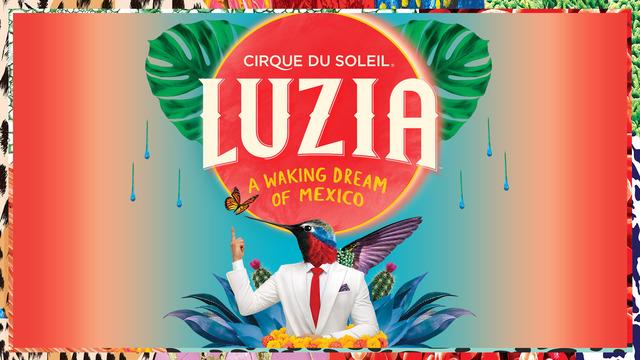 Cirque Du Soleil Luzia Tickets Event Dates Amp Schedule